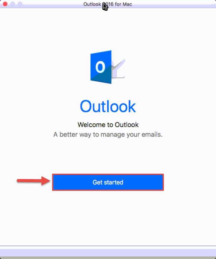 Screenshot of the Outlook 2016 for Mac window with a red box around the Get started button and a red arrow pointing towards the Get started button.